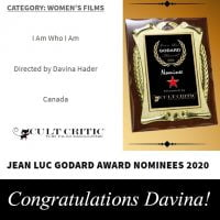 Davina Hader's video for l Am Who l Am 2019 has been nominated for a 2020 Cult Critic Jean Luc Godard Award in the Women's Films Category!